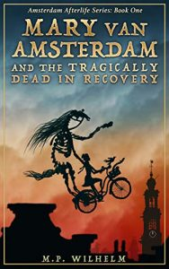 Mary van Amsterdam and the Tragically Dead in Recovery