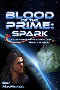 Blood of the Prime: Spark by Erin MacMichael
