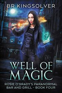 Well of Magic by B.R. Kingsolver