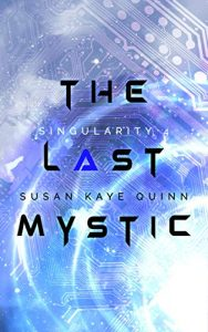 The Last Mystic by Susan Kaye Quinn