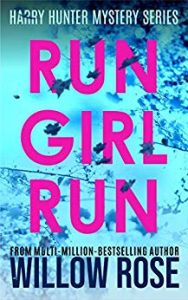 Run Girl Run by Willow Rose