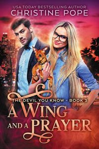 A Wing and a Prayer by Christine Pope