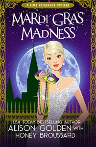 Mardi Gras Madness by Alison Golden and Honey Broussard