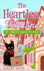 The Heartless Valentine by Kacey Gene