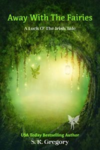 Away With the Fairies by S.K. Gregory