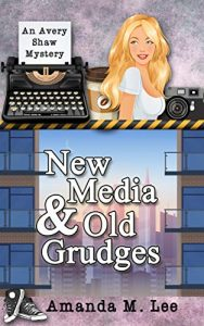 New Media & Old Grudges by Amanda M. Lee