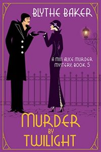 Murder by Twilight by Blythe Baker