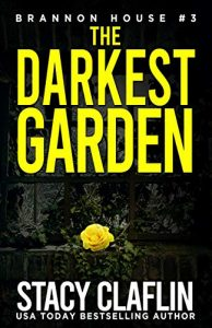 The Darkest Garden by Stacy Claflin