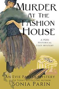 Murder at the Fashion House by Sonia Parin