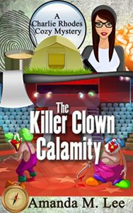 The Killer Clown Calamity by Amanda M. Lee