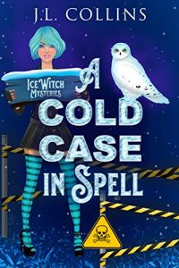 Cold Case in Spell by J.L. Collins