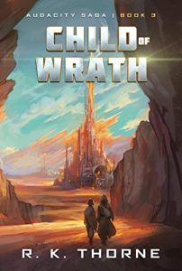 Child of Wrath by R.K. Thorne