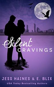 Silent Cravings by Jess Haines and E. Blix