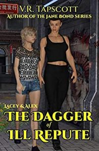 Lacey and Alex: The Dagger of Ill Repute by V.R. Tapscott