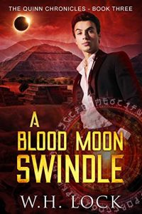 A Blood Moon Swindle by W.H. Lock