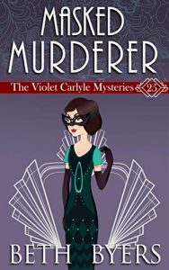 A Masked Murderer by Beth Byers
