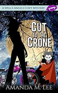 Cut to the Crone by Amanda M. Lee