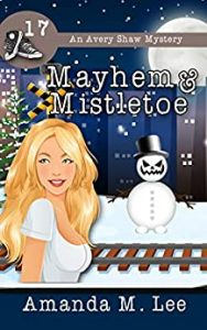 Mayhem and Mistletoe by Amanda M. Lee