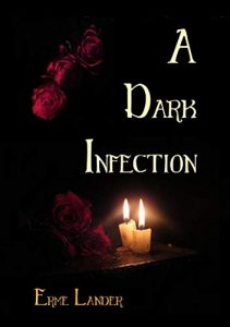 A Dark Infection by Erme Lander