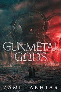 Gunmetal Gods by Zamil Akhtar
