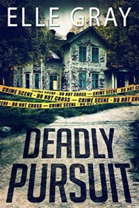 Deadly Pursuit by Elle Gray