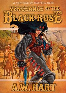 Vengenace of the Black Rose by A.W. Hart