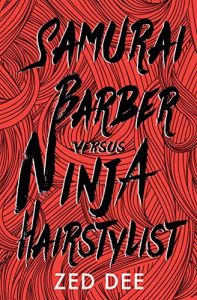 Samurai Barber versus Ninja Hairstylist by Zed Dee