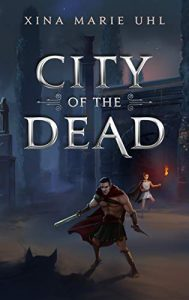 City of the Dead by Xina Marie Uhl