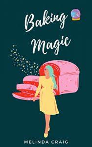 Baking Magic by Melinda Craig