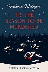 'Tis the Season to Be Murdered by Valerie Wolzien