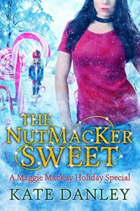 The NutMacKer Sweet by Kate Danley