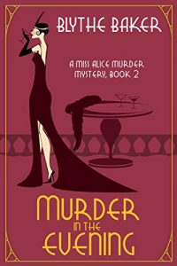 Murder in the Evening by Blythe Baker