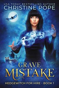 Grave Mistake by Christine Pope