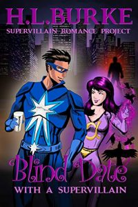 Blind Date with a Supervillain by H.L. Burke