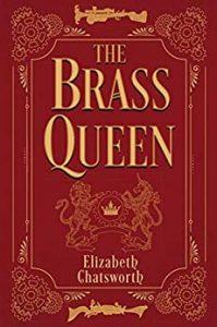 The Brass Queen by Elizabeth Chatsworth