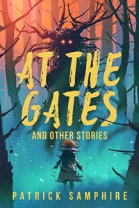 At the Gates and Other Stories by Patrick Samphire