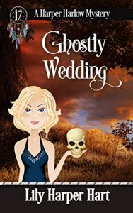 Ghostly Wedding by Lily Harper Hart