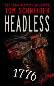 Headless 1776 by Tom Schneider