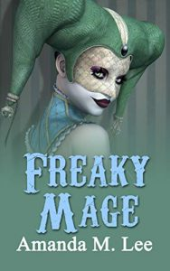 Freaky Mage by Amanda M. Lee
