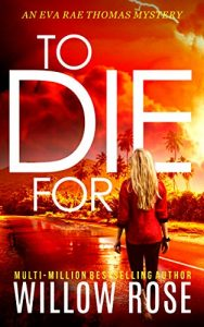 To Die For by Willow Rose