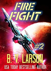 Fire Fight by B.V. Larson