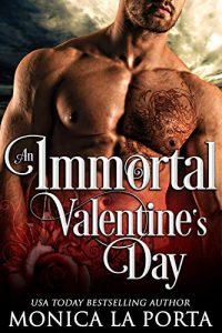 An Immortal Valentine's Day by Monica La Porta