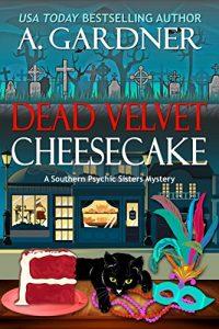 Dead Velvet Cheesecake by A. Gardner