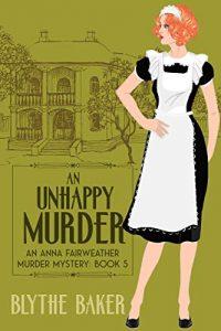 An Unhappy Murder by Blythe Baker