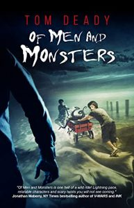 Of Men and Monsters by Tom Deady