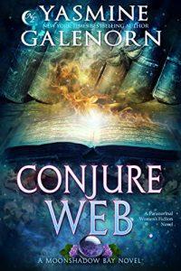 Conjure Web by Yasmine Galenorn