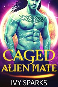 Caged Alien Mate by Ivy Sparks