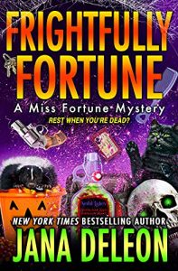 Frightfully Fortune by Jana DeLeon