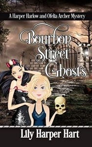 Bourbon Street Ghosts by Lily Harper Hart