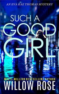 Such a Good Girl by Willow Rose